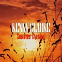 Kenny Clarke - Summer evening