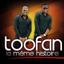 Toofan - La même histoire