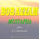 Bob Azzam - Mustapha plus 15 chansons (remastered)