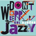 Cal Tjader - Don't Worry Be Jazzy By CAL TJADER