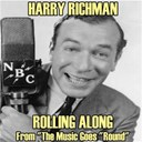 "Harry Richman - Rolling along (from ""the music goes 'round"")"