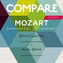 "Bruno Walter / Columbia Symphony Orchestra, Bruno Walter / Karl Böhm / L'orchestre Philharmonique De Berlin - Mozart: symphony no. 35 ""haffner"", bruno walter vs. karl böhm (compare 2 versions)"