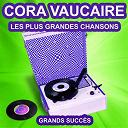 Cora Vaucaire - Cora vaucaire chante ses grands succès (les plus grandes chansons de l'époque)