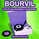 Bourvil - Bourvil chante ses grands succès (les plus grandes chansons de l'époque)