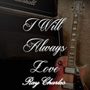 Ray Charles - I will always love ray charles