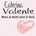 Caterina Valente - Wenn es nacht wird in paris