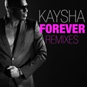 Kaysha - Forever remixes