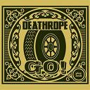 Deathrope - Go!