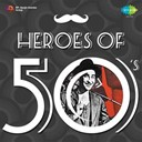 Asha Bhosle / Geeta Dutt / Hemant Kumar / Kishore Kumar / Lata Mangeshkar / Manna Dey / Mohammed Rafi / Mukesh / Talat Mahmood - Heroes of 50's