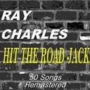 Ray Charles - Hit the road jack (50 songs remastered)