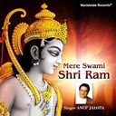 Anup Jalota - Mere swami shri ram