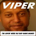 Viper - I'm lovin' here dis rap game money