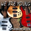 Pleasure Acces - We are young