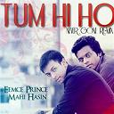Eemce Prince - Tum hi ho (feat. mahi hasin) (never gone remix)