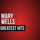 Mary Wells - Mary wells greatest hits