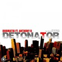 Dubmatix - Detonator (feat. anthony b)