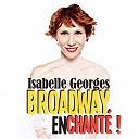 Isabelle Georges - Broadway enchanté