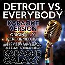 "Karaoke Galaxy - Detroit vs. everybody (karaoke version) (originally performed by eminem, royce da 5'9"", big sean, danny brown, dej loaf & trick trick)"