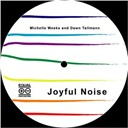 Dawn Tallman / Michelle Weeks - Joyful noise (original mixes)