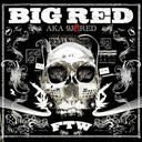 Big Red - Fuck the world