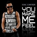 Eric Carter - You make me feel
