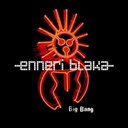 Enneri Blaka - Big Bang