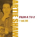 Artie Shaw - Artie shaw from a to z, vol. 4
