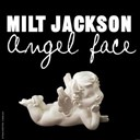 Milt Jackson - Angel face