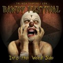 Bawdy Festival - Tri nox samoni  into the weird side ep