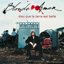 Blonde Amer - Dieu que la terre est belle