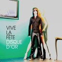 Vive La F&ecirc;te - Disque d'or