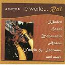 Abdou / Anouar / Chaba Noria / Cheb Hasni / Cheb Mamine / Cheikha Warda Sghira / Djelti / Fadela, Sahraoui / Khaled / Khouira / Nasro / Rimitti / Zahouania - Le world... raï