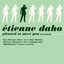 Étienne Daho - Pleased to meet you (extraits)