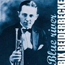Bix Beiderbecke - Blue river