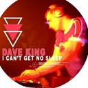 Dave King - I can't get no sleep