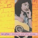 Ian Gillan - Cherkazoo and other stories...