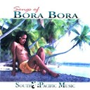 South Pacific Music - Songs of Bora Bora