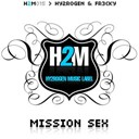 Fr3cky / Hy2rogen - Mission sex
