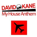 David Kane - My house anthem
