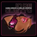 Chris Garcia / Dj Carlos Campos - In de guetto