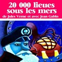 Jean Gabin - Jules verne : 20 000 lieues sous les mers (collection jules verne)