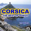 Antoine Ciosi / Charles Rocchi / Jean Casi / Les Frères Vincenti / Lucien Bocognano / Petru Guelfucci / Régina & Bruno / Tony Toga / Voce Di Corsica - Corsica the best of songs (15 hits)