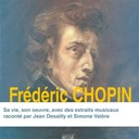 Jean Desailly / Simone Valere - Frédéric chopin : sa vie, son oeuvre (collection grands compositeurs)