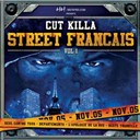 113 / Dj Cut Killer / Dj Cut Killer, Booba / Dj Cut Killer, Dontcha / Dj Cut Killer, Fonky Family / Dj Cut Killer, Kery James / Dj Cut Killer, L'skadrille / Dj Cut Killer, Le Noyau Dur / Dj Cut Killer, Mokless' / Dj Cut Killer, Psykopat / Dj Cut Killer, Rohff / Dj Cut Killer, Rohff, The Game / Dj Cut Killer, Salif / Dj Cut Killer, Youssoupha / Eloquence / Kennedy / Ma Conscience / Psy4 De La Rime / Sefyu / Socrate - Street francais, vol. 1