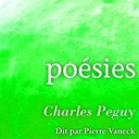 Pierre Vaneck - Charles p&eacute;guy : po&eacute;sies (collection po&egrave;te et po&eacute;sie)