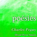 Pierre Vaneck - Charles péguy : poésies (collection poète et poésie)