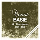 Count Basie - On the upbeat (1943 - 1947)