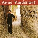 Anne Vanderlove - Femme de légende