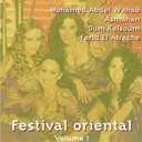Asmahan / Farid El Atrache / Mohamed Abdelwahab / Mohmed Abdel Wahab / Oum Kalsoum - Festival oriental, vol. 1