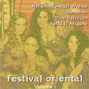 Asmahan / Farid El Atrache / Mohamed Abdelwahab / Mohmed Abdel Wahab / Oum Kalsoum - Festival oriental, vol. 1